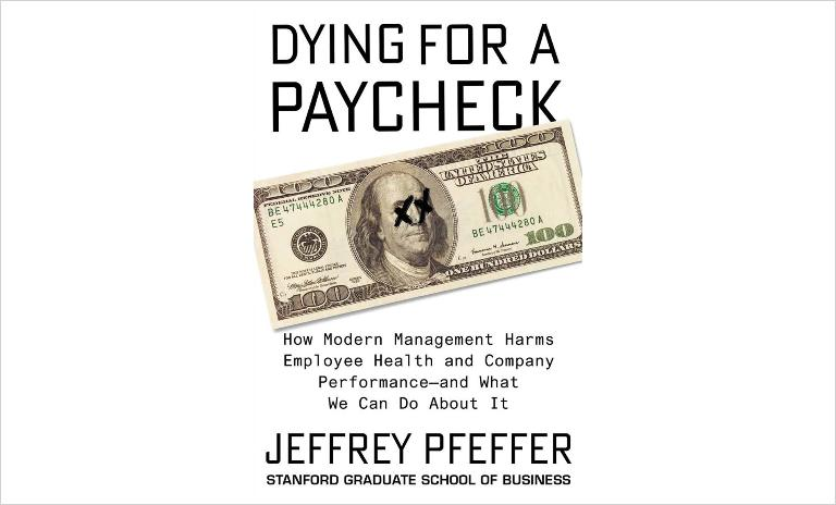 The cover of Jeffrey Pfeffer's book Dying for a Paycheck