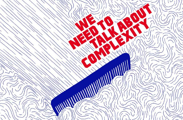 We need to talk about complexity!